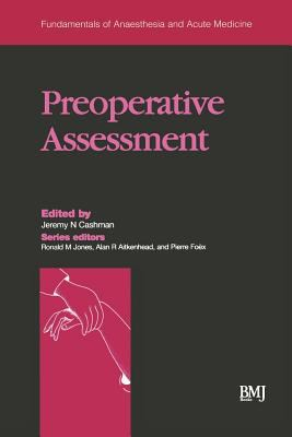 Preoperative Assessment: Fundamentals of Anaesthesia and Acute Medicine 9780727914798