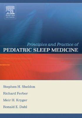 Principles and Practice of Pediatric Sleep Medicine 9780721694580