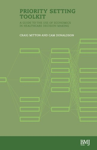 Priority Setting Toolkit: Guide to the Use of Economics in Healthcare Decision Making 9780727917362