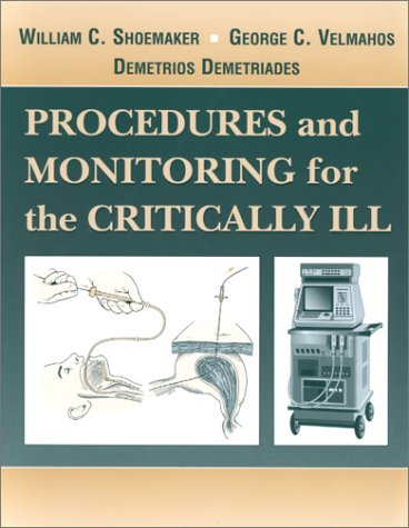 Procedures and Monitoring for the Critically Ill 9780721687582