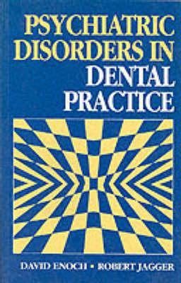 Psychiatric Disorders in Dental Practice 9780723610069
