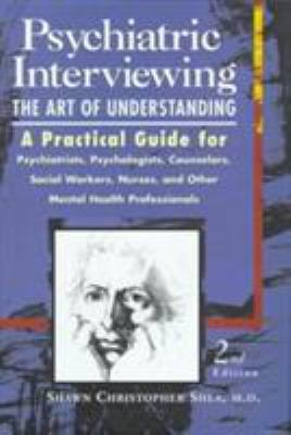 Psychiatric Interviewing: The Art of Understanding 9780721670119