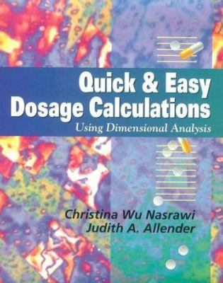 Quick & Easy Dosage Calculations: Using Dimensional Analysis 9780721671338