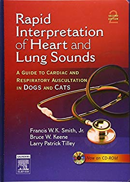 Rapid Interpretation of Heart and Lung Sounds: A Guide to Cardiac and Respiratory Auscultation in Dogs and Cats 9780721604268