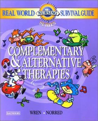 Real World Nursing Survival Guide: Complementary and Alternative Therapies 9780721600222