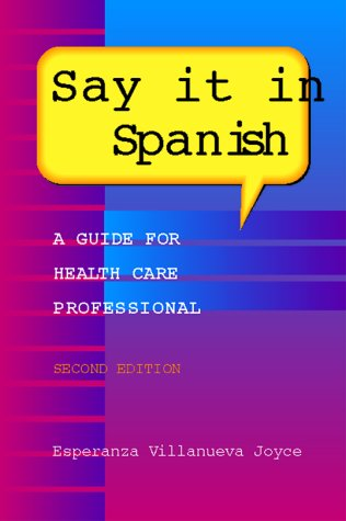 Say It in Spanish: A Guide for Health Care Professionals (Book with Audiocassette) [With Cassette]
