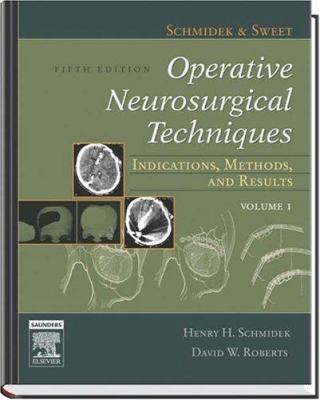 Schmidek and Sweet's Operative Neurosurgical Techniques: Indications, Methods and Results: Expert Consult Online and Print 2-Volume Set 9780721603407