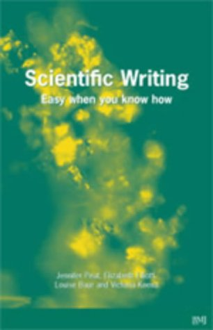 Scientific Writing: Easy When You Know How 9780727916259