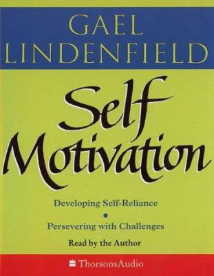 Self-Motivation: Simple Steps to Develop Self-Reliance and Perseverance 9780722599006