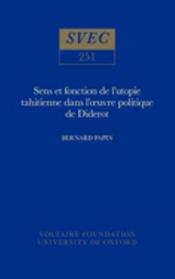 Sens Et Fonction de L'Utopie Tahitienne Dans L'Oeuvre Politique de Diderot 9780729403627