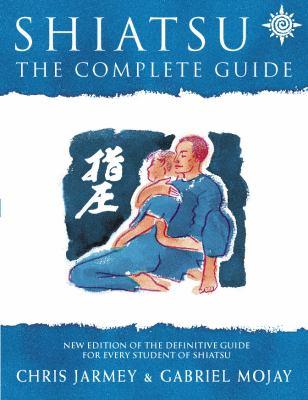 Shiatsu: The Complete Guide 9780722539149
