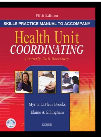 Skills Practice Manual to Accompany Health Unit Coordinating [With CDROM] 9780721601014
