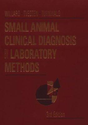 Small Animal Clinical Diagnosis by Laboratory Methods 9780721671604