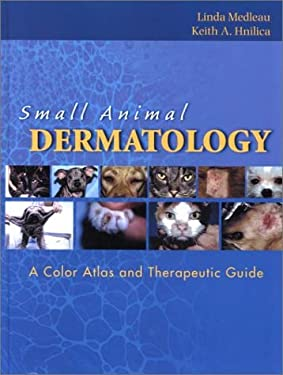 Small Animal Dermatology: A Color Atlas and Therapeutic Guide 9780721681528