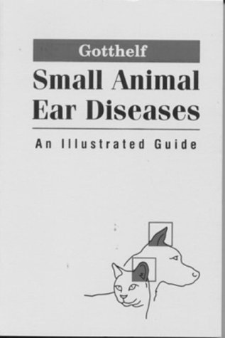 Small Animal Ear Diseases: An Illustrated Guide 9780721677507