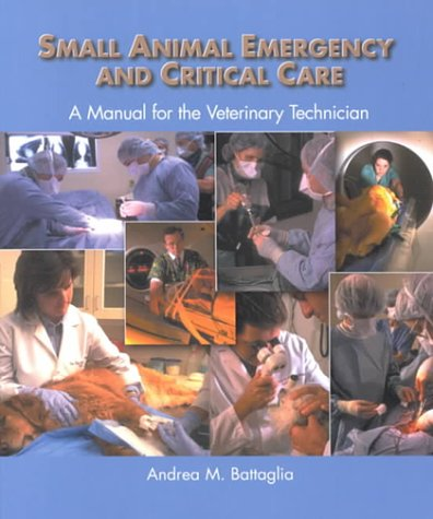 Small Animal Emergency and Critical Care: A Manual for the Veterinary Technician 9780721677736