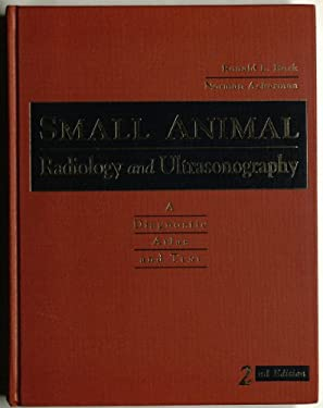 Small Animal Radiology and Ultrasonography: A Diagnostic Atlas and Text 9780721652702