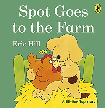 Spot Goes to the Farm. Eric Hill