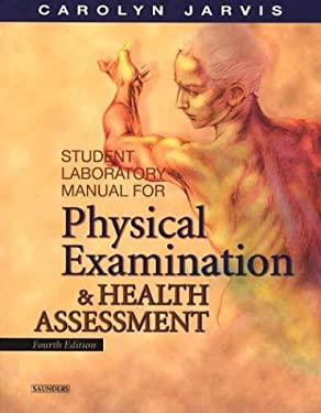 Student Laboratory Manual for Physical Examination and Health Assessment 9780721697758
