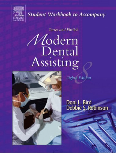 Student Workbook to Accompany Torres and Ehrlich Modern Dental Assisting Eighth Edition 9780721639086