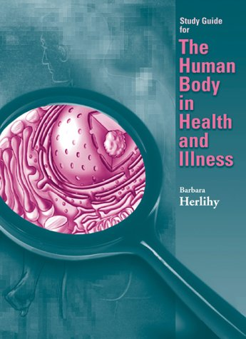 Study Guide for the Human Body in Health and Illness 9780721661087