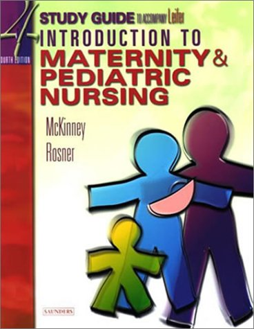 Study Guide to Accompany Introduction to Maternity & Pediatric Nursing 9780721693422
