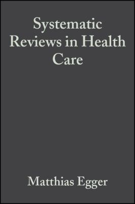 Systematic Reviews in Health Care: Meta-Analysis in Context 9780727914880