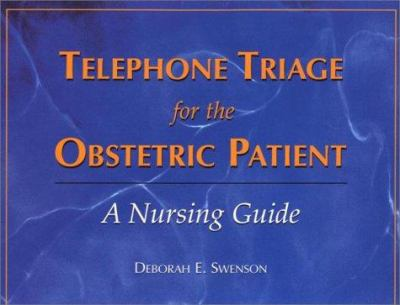 Telephone Triage for the Obstetric Patient: A Nursing Guide 9780721692241