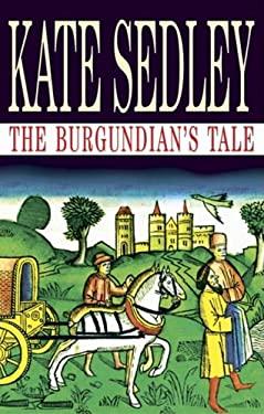 The Burgundian's Tale 9780727875334
