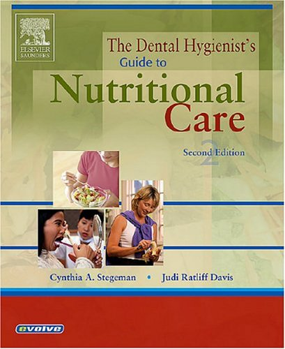 The Dental Hygienist's Guide to Nutritional Care 9780721603728