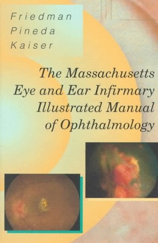 The Massachusetts Eye and Ear Infirmary Illustrated Manual of Ophthalmology 9780721670256