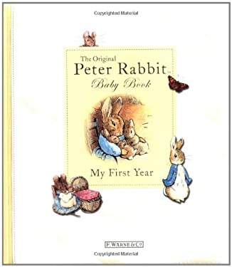 The Original Peter Rabbit Baby Book: My First Year 9780723256830