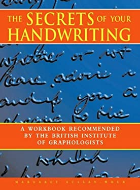 The Secrets of Your Handwriting: A Straightforward and Practical Guide to Handwriting Analysis 9780722537336