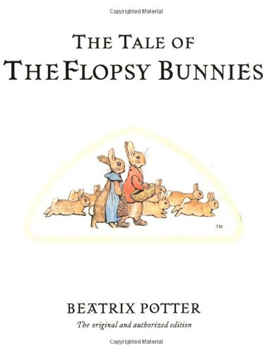 The Tale of the Flopsy Bunnies 9780723247791