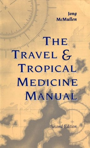 The Travel & Tropical Medicine Manual