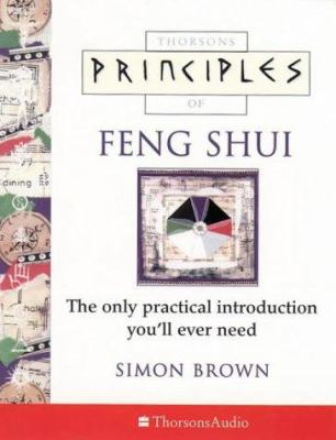 Thorsons Principles of Feng Shui: The Only Practical Introduction You'll Ever Need 9780722538357