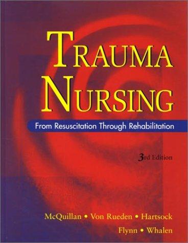 Trauma Nursing: From Resuscitation Through Rehabilitation 9780721684413