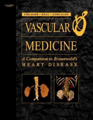 Vascular Medicine: A Companion to Braunwald's Heart Disease 9780721602844