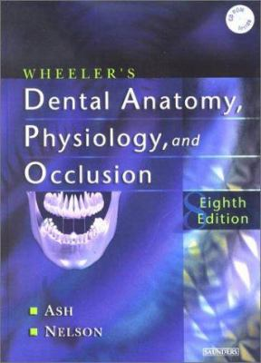 Wheeler's Dental Anatomy, Physiology and Occlusion [With CDROM] 9780721693828