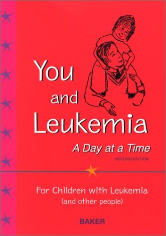 You and Leukemia: A Day at a Time 9780721690674