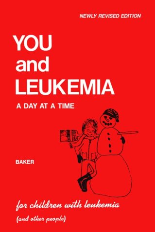 You and Leukemia: A Day at a Time 9780721614953