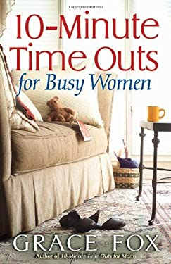 10-Minute Time Outs for Busy Women 9780736915540