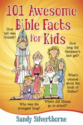 101 Awesome Bible Facts for Kids 9780736929264