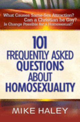 101 Frequently Asked Questions about Homosexuality 9780736914703