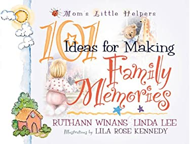 101 Ideas for Making Family Memories 9780736902236