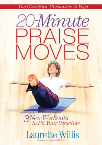 20-Minute Praise Moves: Three New Workouts to Fit Your Schedule 9780736922623