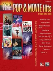 2010 Greatest Pop and Movie Hits The Biggest Movies the Greatest Artists Easy Piano