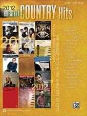 2012 Greatest Country Hits: Piano/Vocal/Guitar 17847526