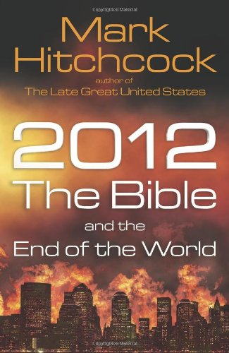 2012, the Bible, and the End of the World 9780736926515