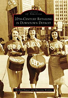 20th-Century Retailing in Downtown Detroit 9780738561905